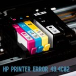 HP Printer Error 49.4c02: How To Fix My Laserjet Printer